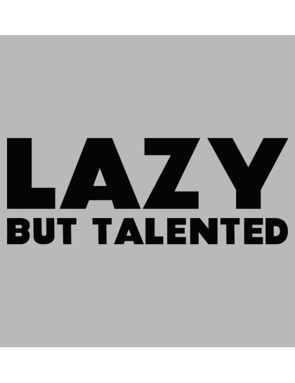 Hoodie - Lazy but Talented