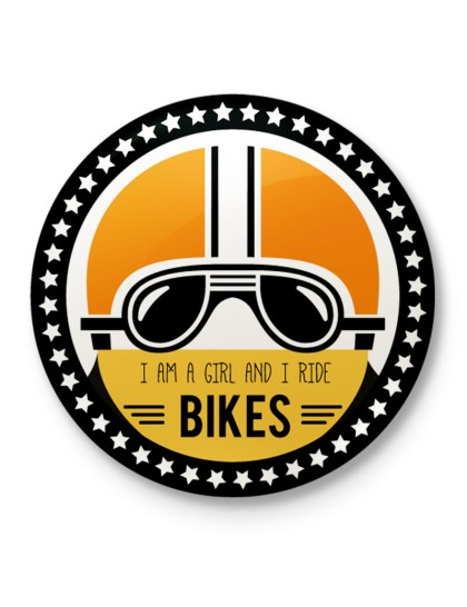 I am a girl and I ride Bikes