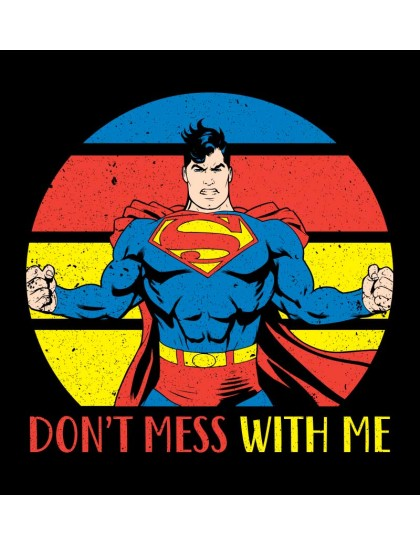 Superman: Dont mess