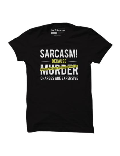 Sarcasm than murder
