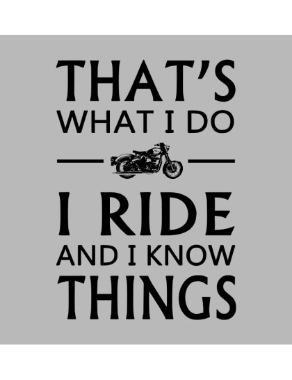 I ride & know things