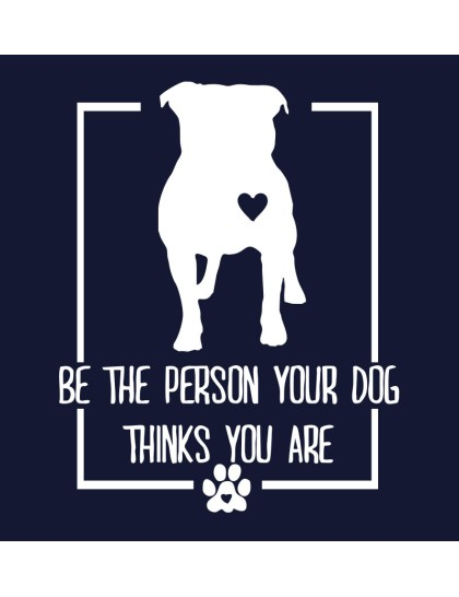Be the person your dog thinks